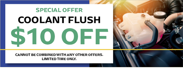 $10 OFF Coolant Flush!