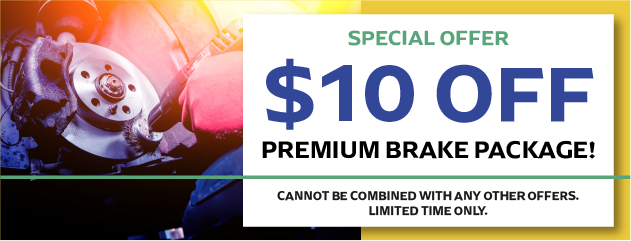 $10 OFF Premium Brake Package!